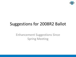 Suggestions for 2008R2 Ballot