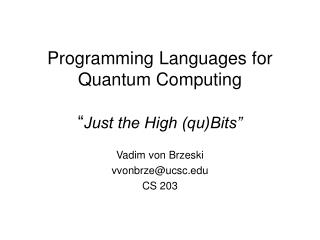 "Programming Languages for Quantum Computing "" Just the High (qu)Bits"""