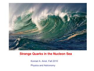 Strange Quarks in the Nucleon Sea