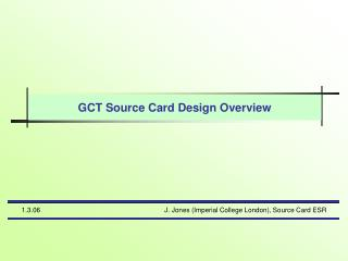GCT Source Card Design Overview