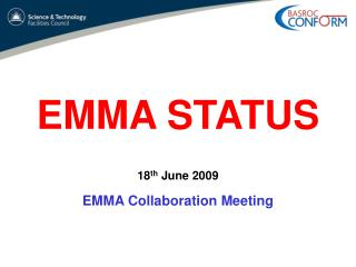 EMMA STATUS 18 th  June 2009 EMMA Collaboration Meeting