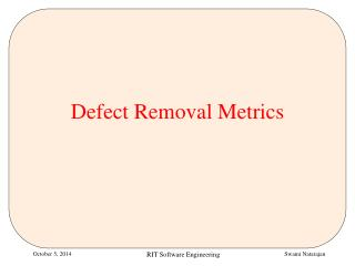 Defect Removal Metrics