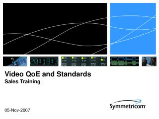 Video QoE and Standards Sales Training
