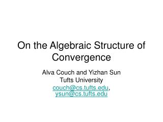 On the Algebraic Structure of Convergence