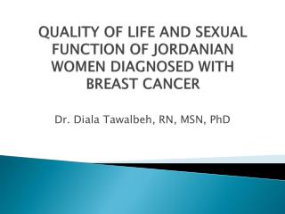 QUALITY OF LIFE AND SEXUAL FUNCTION OF JORDANIAN WOMEN DIAGNOSED WITH BREAST CANCER