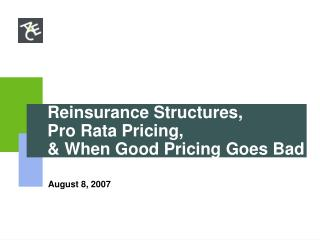 Reinsurance Structures, Pro Rata Pricing,  & When Good Pricing Goes Bad