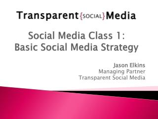 Social Media Class 1: Basic Social Media Strategy