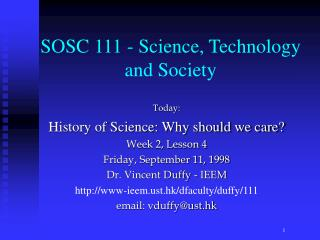 Today: History of Science: Why should we care?  Week 2, Lesson 4 Friday, September 11, 1998