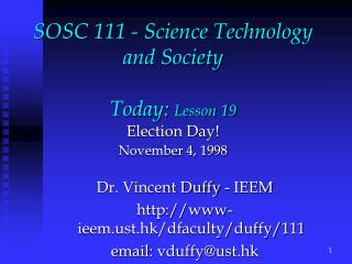 SOSC 111 - Science Technology and Society Today:  Lesson 19 Election Day!  November 4, 1998