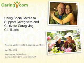 Using Social Media to  Support Caregivers and Cultivate Caregiving Coalitions