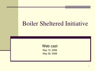 Boiler Sheltered Initiative