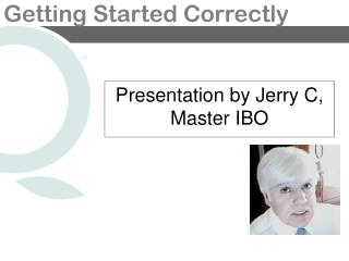 Presentation by Jerry C, Master IBO