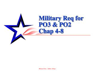Military Req for PO3 & PO2 Chap 4-8