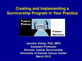 Creating and Implementing a Survivorship Program in Your Practice