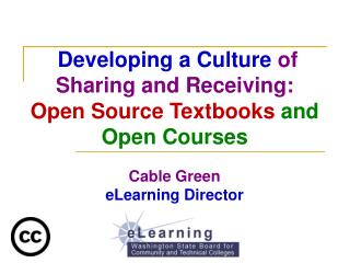Developing a Culture  of Sharing and Receiving: Open Source Textbooks  and Open Courses