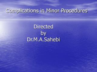 Complications in Minor Procedures