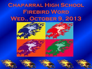 Chaparral High School Firebird Word Wed., October 9, 2013