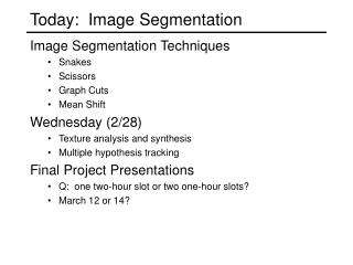 Today:  Image Segmentation