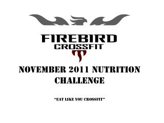 "November 2011 nutrition Challenge "" Eat like you crossfit """