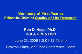 Summary of First  Year as  Editor-in-Chief of  Quality of Life Research
