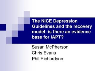 The NICE Depression Guidelines and the recovery model: is there an evidence base for IAPT?