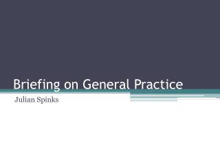 Briefing on General Practice