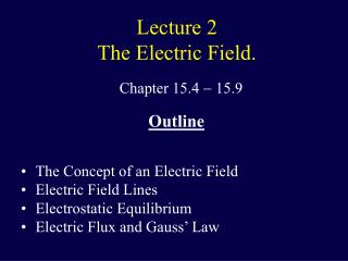 Lecture 2 The Electric Field.