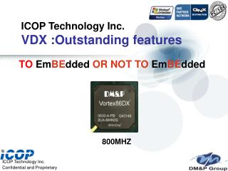 ICOP Technology Inc. VDX :Outstanding features