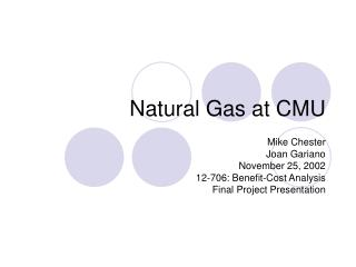 Natural Gas at CMU