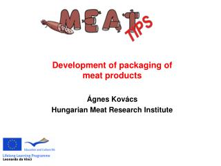 Development of packaging of meat product s Ágnes Kovács Hungarian Meat Research Institute