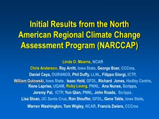 Initial Results from the North American Regional Climate Change Assessment Program (NARCCAP)