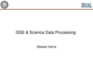 GSE & Science Data Processing