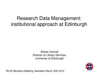 Research Data Management:  institutional approach at Edinburgh