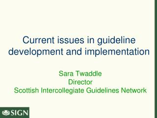 Current issues in guideline development and implementation