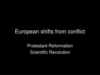 European shifts from conflict