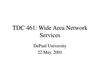 TDC 461: Wide Area Network Services