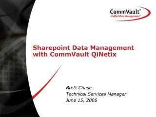 Sharepoint Data Management with CommVault QiNetix