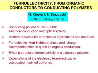 FERROELECTRICITY:  FROM ORGANIC CONDUCTORS TO CONDUCTING POLYMERS
