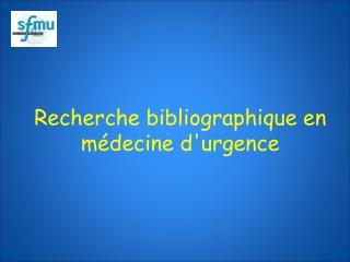 Recherche bibliographique en médecine d'urgence