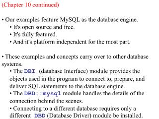 (Chapter 10 continued)  Our examples feature MySQL as the database engine.