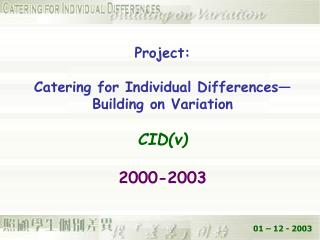 Project: Catering for Individual Differences—Building on Variation CID(v) 2000-2003