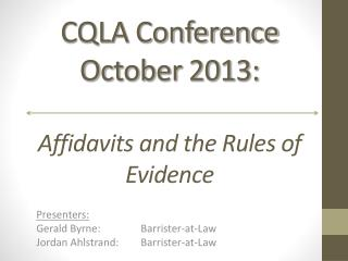 CQLA Conference  October 2013: Affidavits and the Rules of Evidence
