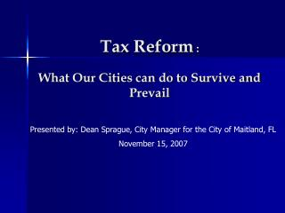 Tax Reform  : What Our Cities can do to Survive and Prevail