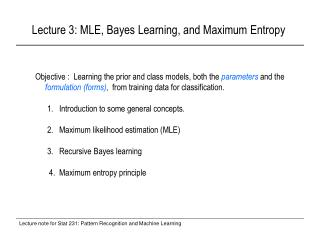 Lecture 3: MLE, Bayes Learning, and Maximum Entropy