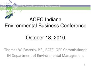 ACEC Indiana Environmental Business Conference October 13, 2010