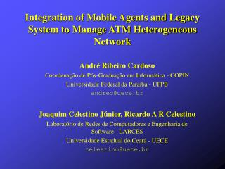 Integration of Mobile Agents and Legacy System to Manage ATM Heterogeneous Network