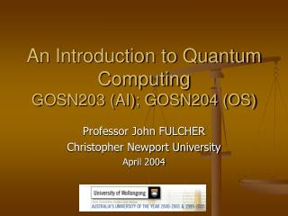 An Introduction to Quantum Computing GOSN203 (AI); GOSN204 (OS)