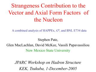 Strangeness Contribution to the Vector and Axial Form Factors  of the Nucleon