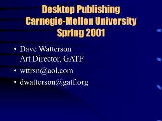 Desktop Publishing Carnegie-Mellon University Spring 2001
