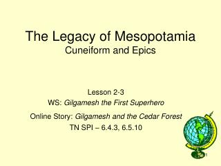 The Legacy of Mesopotamia Cuneiform and Epics